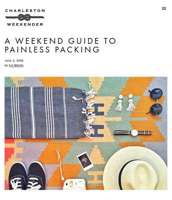 The Charleston Weekender - A Weekend Guide To Painless Packing